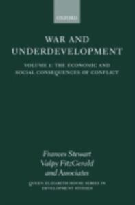 War and Underdevelopment: Volume 1: The Economic and Social Consequences of Conflict - cover
