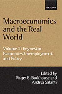 Macroeconomics and the Real World: Volume 2: Keynesian Economics, Unemployment, and Policy - cover