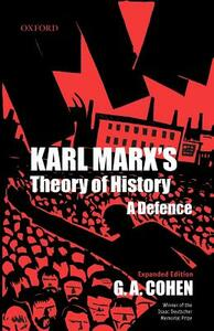 Karl Marx's Theory of History: A Defence - G. A. Cohen - cover