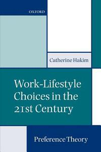 Work-Lifestyle Choices in the 21st Century: Preference Theory - Catherine Hakim - cover