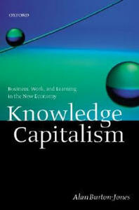 Knowledge Capitalism: Business, Work, and Learning in the New Economy - Alan Burton-Jones - cover