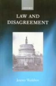 Law and Disagreement - Jeremy Waldron - cover