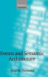 Events and Semantic Architecture - Paul M. Pietroski - cover