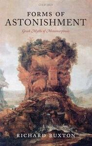 Forms of Astonishment: Greek Myths of Metamorphosis - Richard Buxton - cover