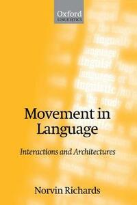 Movement in Language: Interactions and Architectures - Norvin Richards - cover