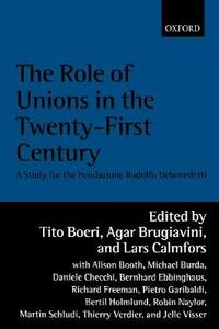 The Role of Unions in the Twenty-first Century: A Report for the Fondazione Rodolfo Debenedetti - cover