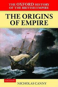 The Oxford History of the British Empire: Volume I: The Origins of Empire - cover