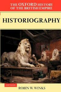 The Oxford History of the British Empire: Volume V: Historiography - cover