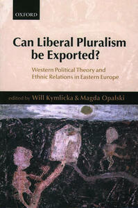 Can Liberal Pluralism be Exported?: Western Political Theory and Ethnic Relations in Eastern Europe - cover