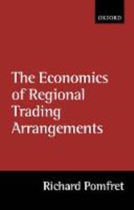 The Economics of Regional Trading Arrangements - Richard Pomfret - cover