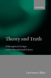 Theory and Truth: Philosophical Critique within Foundational Science - Lawrence Sklar - cover