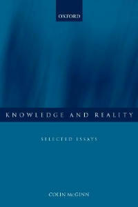 Knowledge and Reality: Selected Essays - Colin McGinn - cover