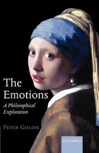 The Emotions: A Philosophical Exploration - Peter Goldie - cover