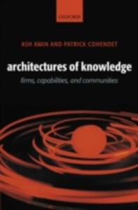 Architectures of Knowledge: Firms, Capabilities, and Communities - Ash Amin,Patrick Cohendet - cover