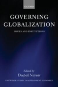 Governing Globalization: Issues and Institutions - cover