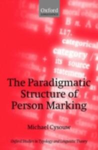 The Paradigmatic Structure of Person Marking - Michael Cysouw - cover
