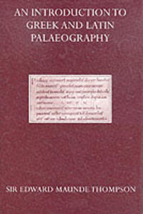An Introduction to Greek and Latin Palaeography - E. Maunde Thompson - cover