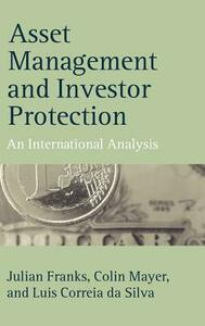 Asset Management and Investor Protection: An International Analysis - Julian Franks,Colin Mayer,Luis Correia da Silva - cover