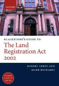 Blackstone's Guide to the Land Registration Act 2002 - Robert M. Abbey,Mark B. Richards - cover
