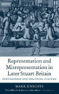 Representation and Misrepresentation in Later Stuart Britain: Partisanship and Political Culture - Mark Knights - cover