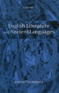 English Literature and Ancient Languages - Kenneth Haynes - cover
