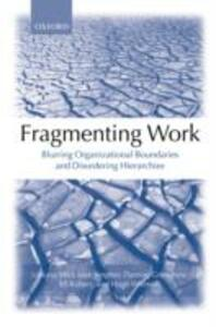 Fragmenting Work: Blurring Organizational Boundaries and Disordering Hierarchies - cover