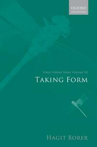 Structuring Sense: Volume III: Taking Form - Hagit Borer - cover