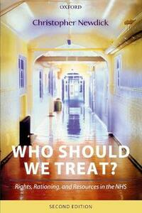 Who Should We Treat?: Rights, Rationing, and Resources in the NHS - Christopher Newdick - cover