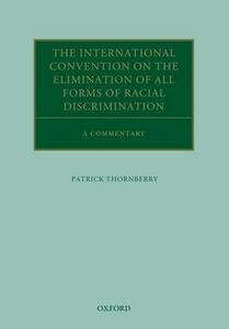 The International Convention on the Elimination of All Forms of Racial Discrimination: A Commentary - Patrick Thornberry - cover