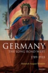 Germany: The Long Road West: Volume 1: 1789-1933 - H. A. Winkler - cover