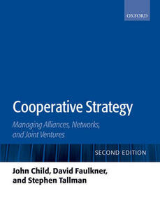 Cooperative Strategy: Managing Alliances, Networks, and Joint Ventures - John Child,David Faulkner,Stephen Tallman - cover