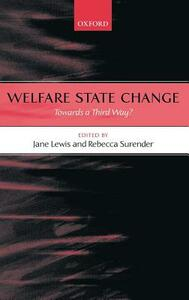 Welfare State Change: Towards a Third Way? - cover
