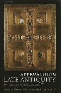 Approaching Late Antiquity: The Transformation from Early to Late Empire - cover
