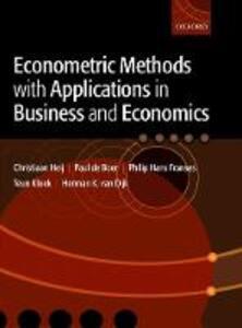 Econometric Methods with Applications in Business and Economics - Christiaan Heij,Paul de Boer,Philip Hans Franses - cover