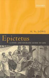 Epictetus: A Stoic and Socratic Guide to Life - A. A. Long - cover