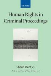 Human Rights in Criminal Proceedings - Stefan Trechsel,Sarah Summers - cover