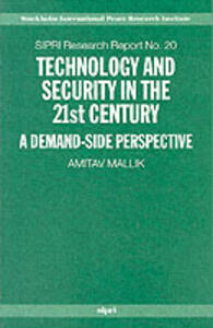 Technology and Security in the 21st Century: A Demand-side Perspective - Amitav Mallik - cover