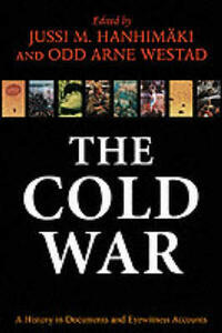The Cold War: A History in Documents and Eyewitness Accounts - cover