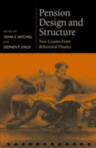 Pension Design and Structure: New Lessons from Behavioral Finance - cover