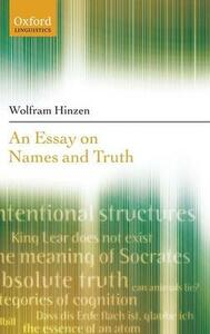 An Essay on Names and Truth - Wolfram Hinzen - cover