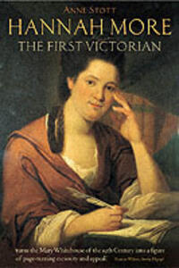 Hannah More: The First Victorian - Anne Stott - cover