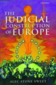 The Judicial Construction of Europe - Alec Stone Sweet - cover