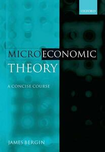 Microeconomic Theory: A Concise Course - James Bergin - cover