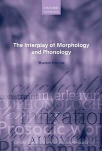 The Interplay of Morphology and Phonology - Sharon Inkelas - cover