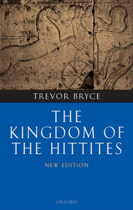 The Kingdom of the Hittites - Trevor Bryce - cover
