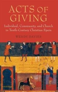 Acts of Giving: Individual, Community, and Church in Tenth-Century Christian Spain - Wendy Davies - cover