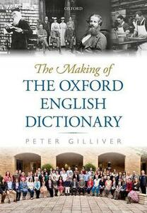 The Making of the Oxford English Dictionary - Peter Gilliver - cover