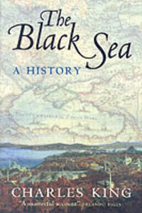 The Black Sea: A History - Charles King - cover
