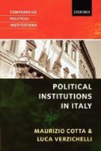 Political Institutions in Italy - Maurizio Cotta,Luca Verzichelli - cover