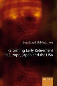 Reforming Early Retirement in Europe, Japan and the USA - Bernhard Ebbinghaus - cover